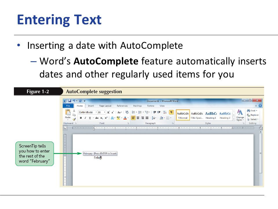 XP Entering Text Inserting a date with AutoComplete – Word's AutoComplete feature automatically inserts dates and other regularly used items for you