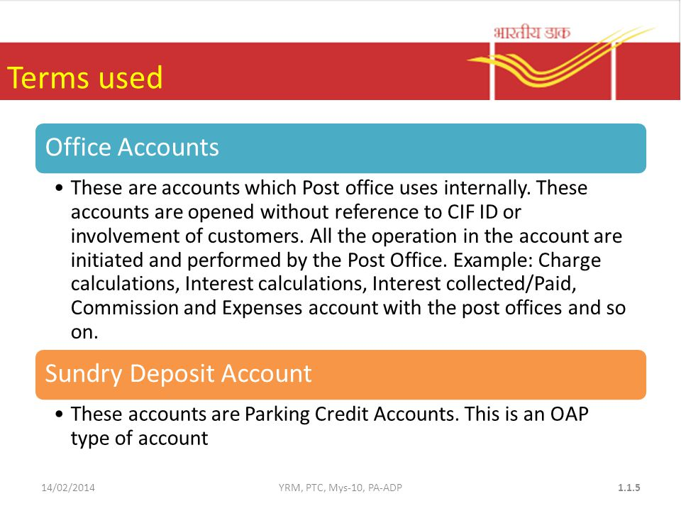 Terms used Office Accounts These are accounts which Post office uses internally.