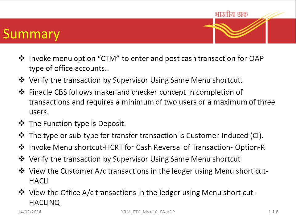 Summary  Invoke menu option CTM to enter and post cash transaction for OAP type of office accounts..
