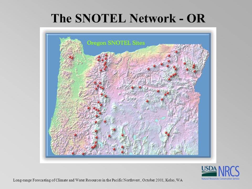 Long-range Forecasting of Climate and Water Resources in the Pacific Northwest, October 2001, Kelso, WA The SNOTEL Network - OR