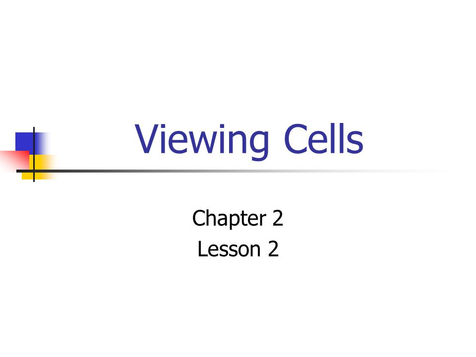 Viewing Cells Chapter 2 Lesson 2