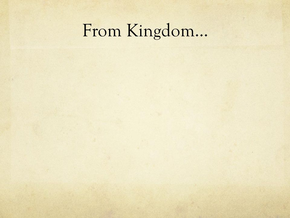 From Kingdom…