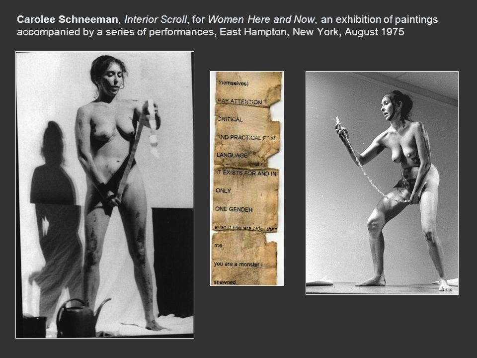2 Carolee Schneeman, Interior Scroll, For Women Here And Now, An Exhibition  Of Paintings Accompanied By A Series Of Performances, East Hampton, New  York, ...