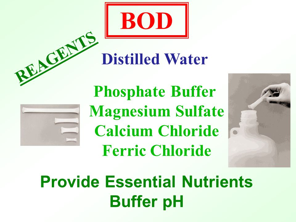 BOD REAGENTS Distilled Water High Quality Free of Toxic Material Free of Oxygen Demanding Substances