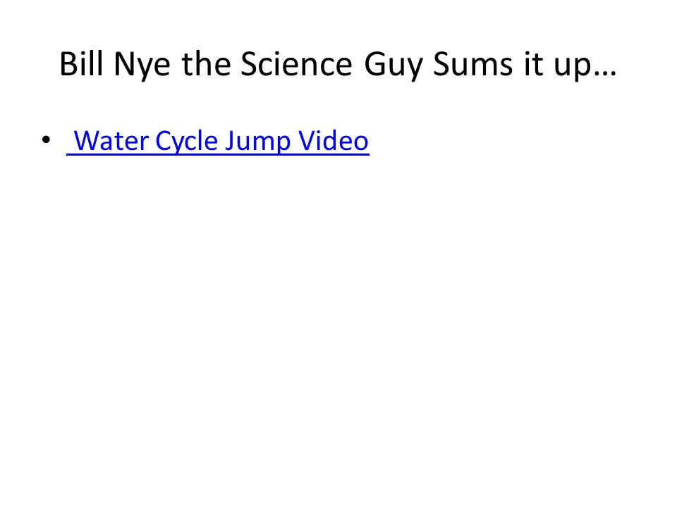 3 Bill Nye The Science Guy Sums It Up Water Cycle Jump Video