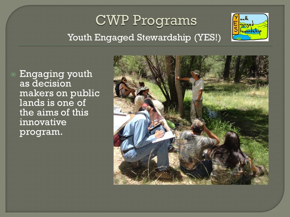  Engaging youth as decision makers on public lands is one of the aims of this innovative program.