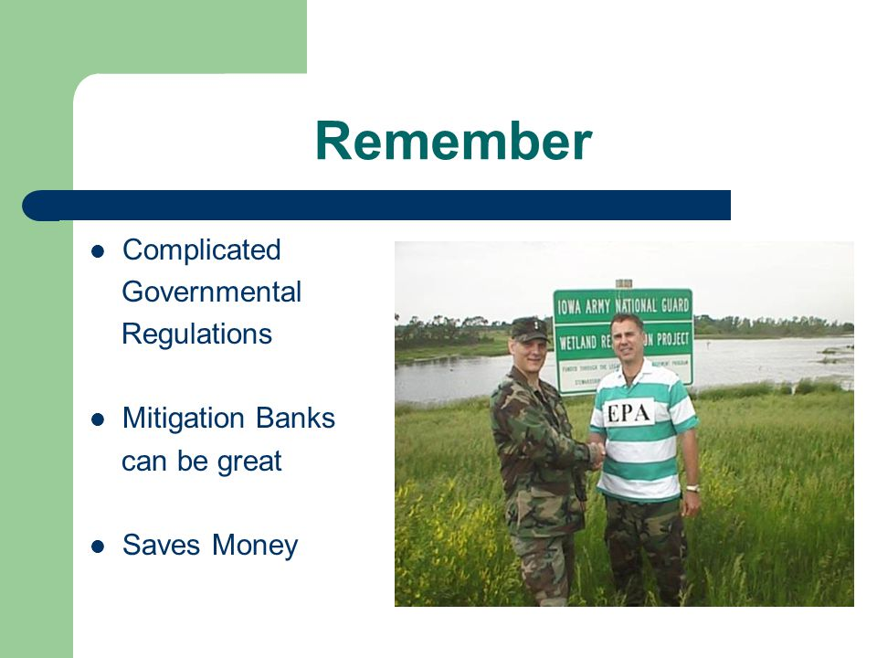 Remember Complicated Governmental Regulations Mitigation Banks can be great Saves Money