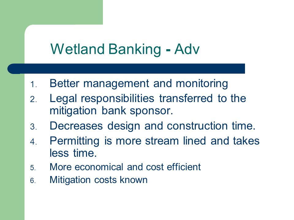 Wetland Banking - Adv 1. Better management and monitoring 2.