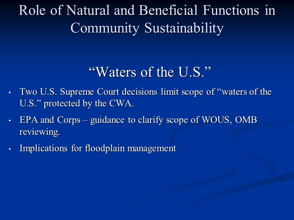 Role of Natural and Beneficial Functions in Community Sustainability Waters of the U.S. Two U.S.