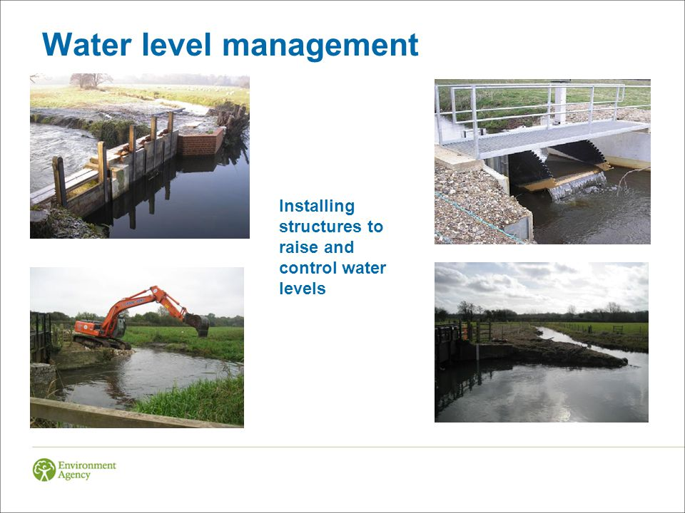 Water level management Installing structures to raise and control water levels