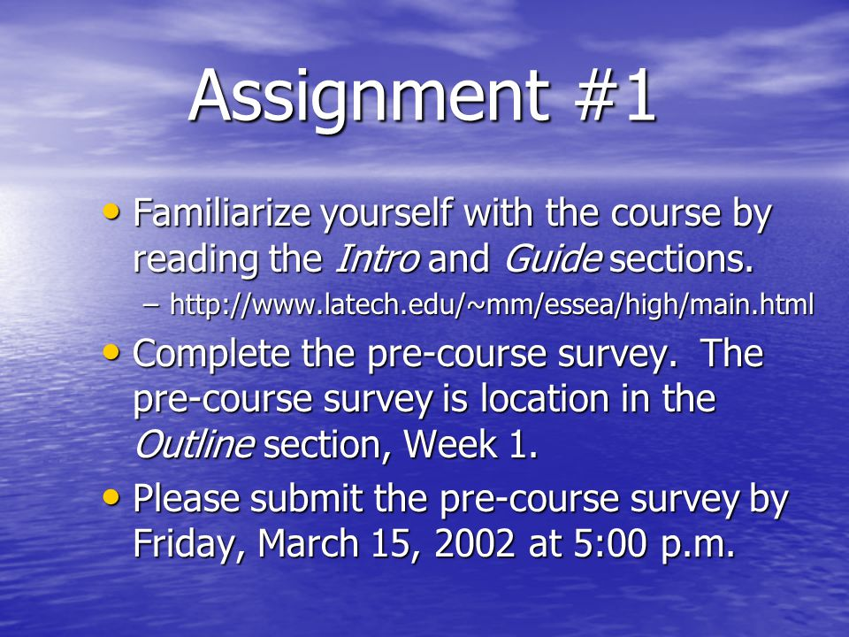 Assignment #1 Familiarize yourself with the course by reading the Intro and Guide sections.