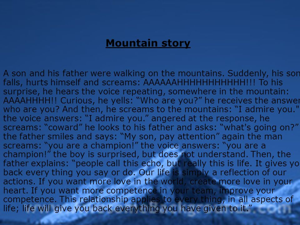 A son and his father were walking on the mountains.