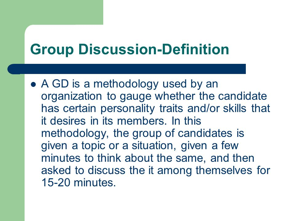 Group Discussion Definition A GD Is A Methodology Used By An Organization  To Gauge Whether