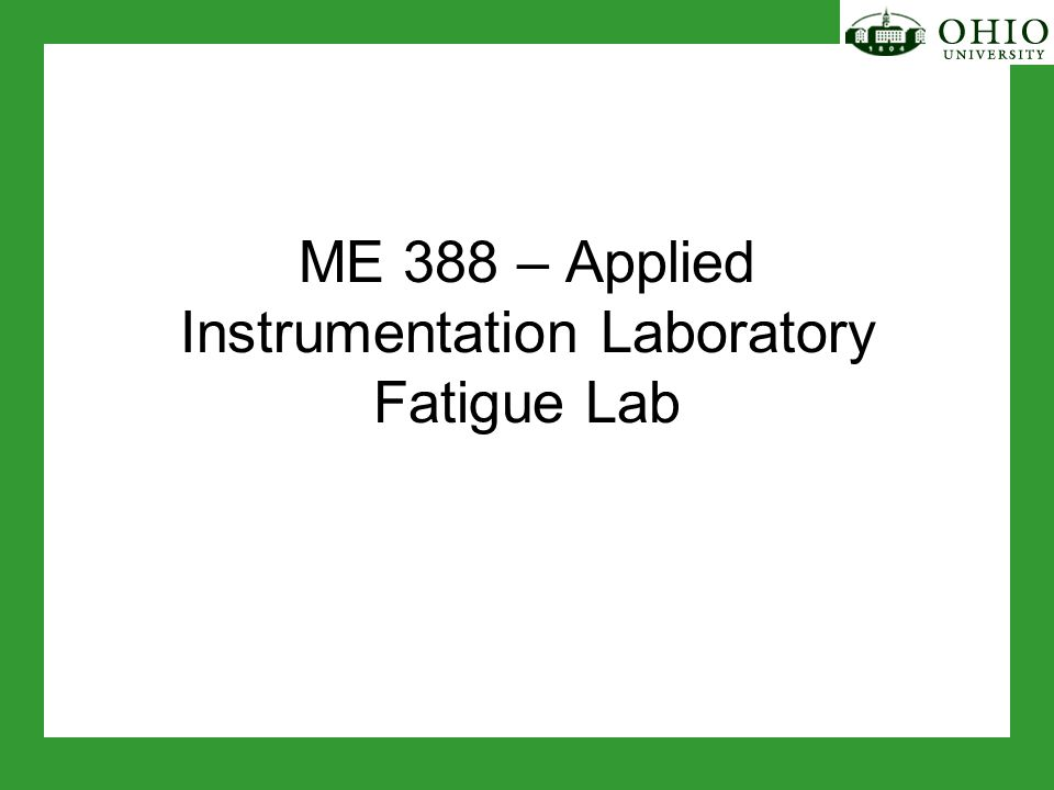 ME 388 – Applied Instrumentation Laboratory Fatigue Lab