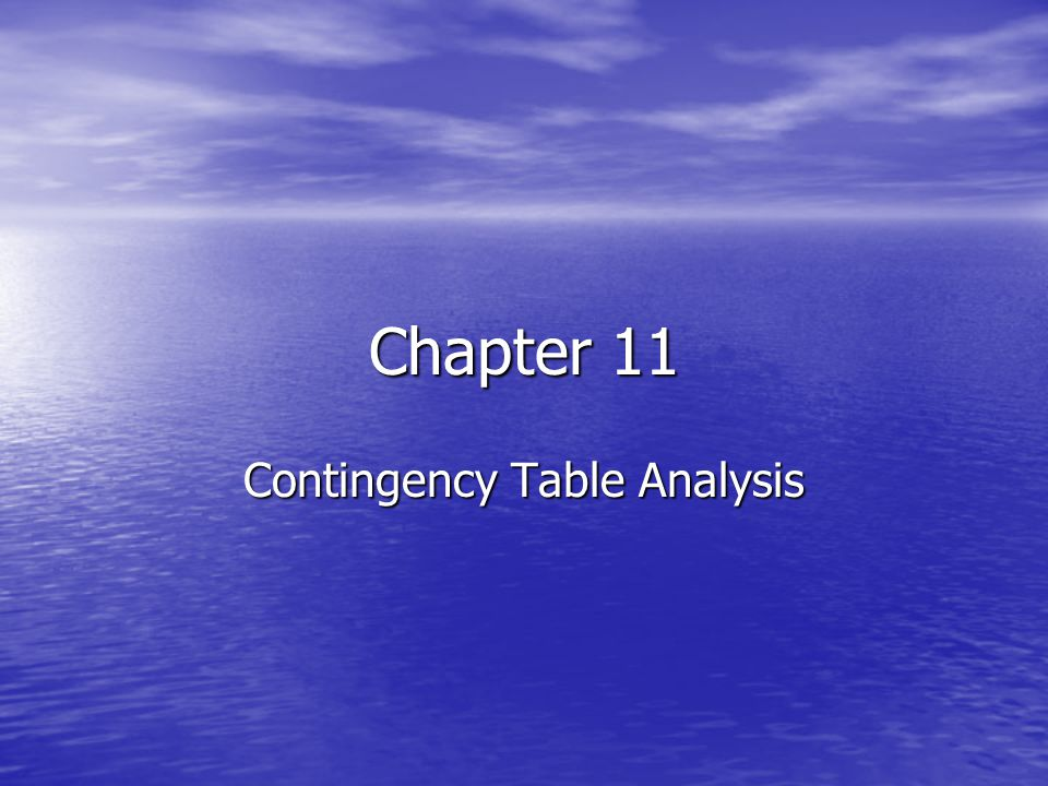 Chapter 11 Contingency Table Analysis