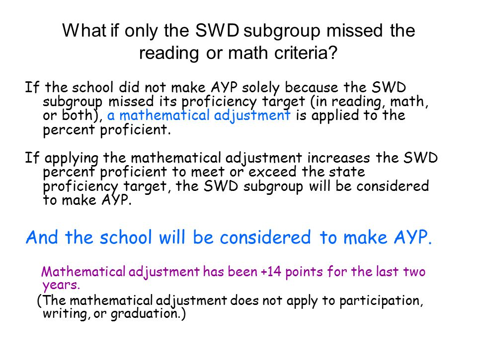 What if only the SWD subgroup missed the reading or math criteria.