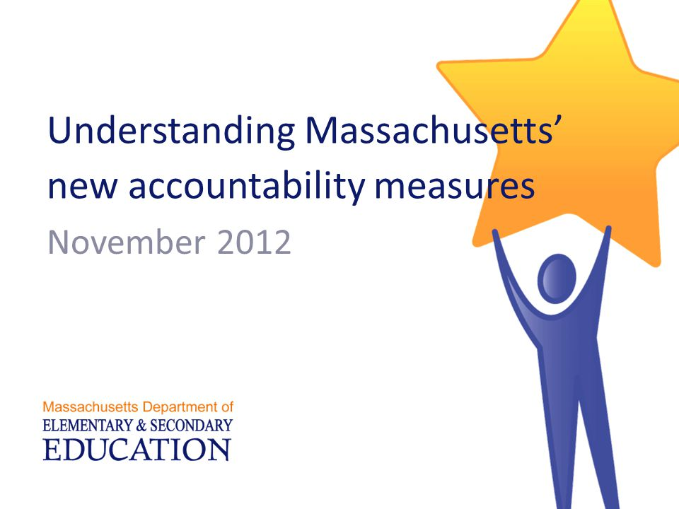 Understanding Massachusetts' new accountability measures November 2012