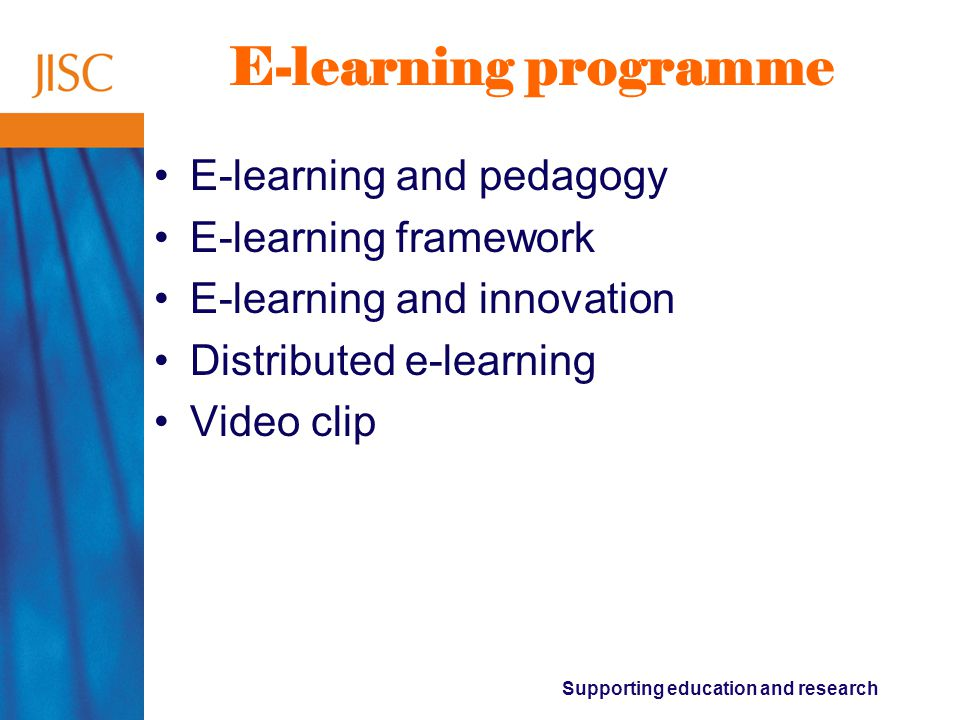 Supporting education and research E-learning programme E-learning and pedagogy E-learning framework E-learning and innovation Distributed e-learning Video clip