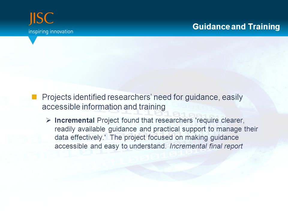 Guidance and Training Projects identified researchers' need for guidance, easily accessible information and training  Incremental Project found that researchers require clearer, readily available guidance and practical support to manage their data effectively. The project focused on making guidance accessible and easy to understand.