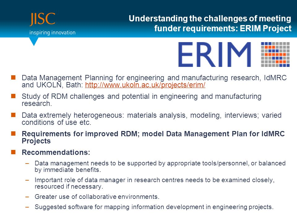 Data Management Planning for engineering and manufacturing research, IdMRC and UKOLN, Bath:   Study of RDM challenges and potential in engineering and manufacturing research.
