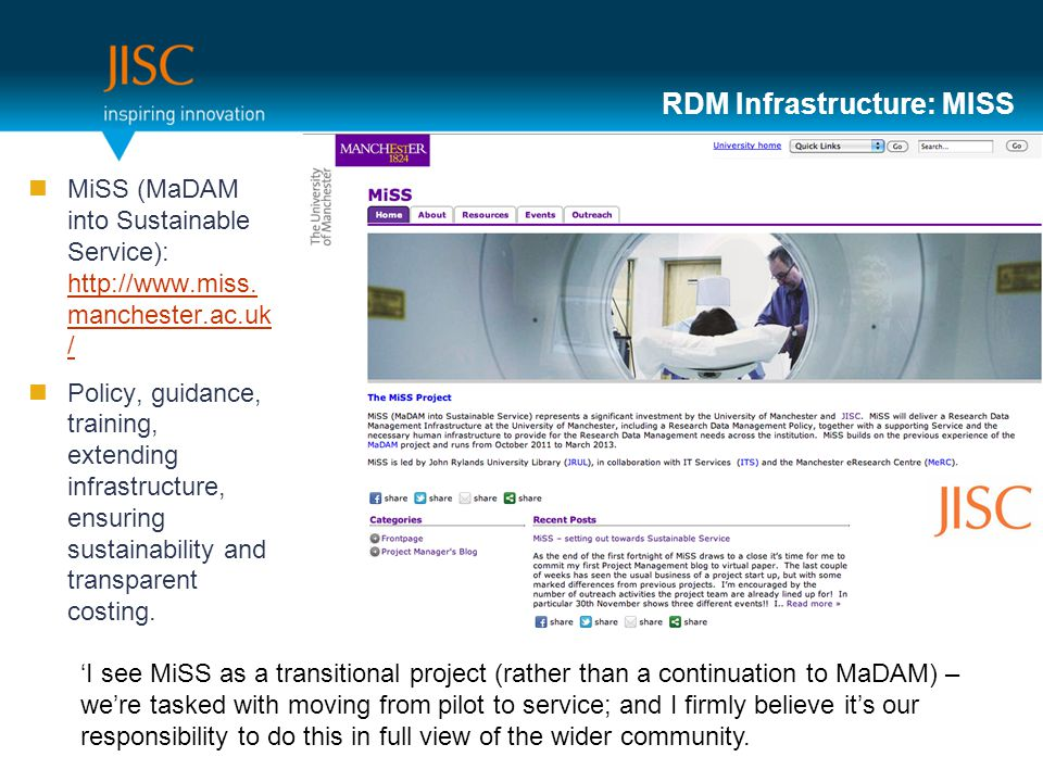 RDM Infrastructure: MISS MiSS (MaDAM into Sustainable Service): http://www.miss.