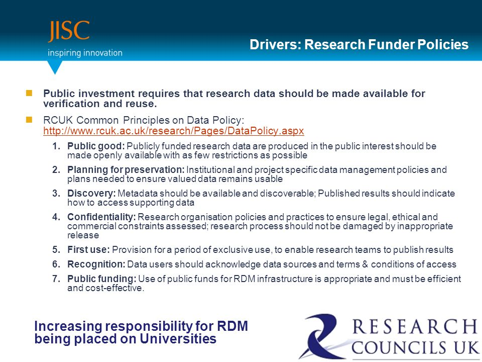 Drivers: Research Funder Policies Public investment requires that research data should be made available for verification and reuse.