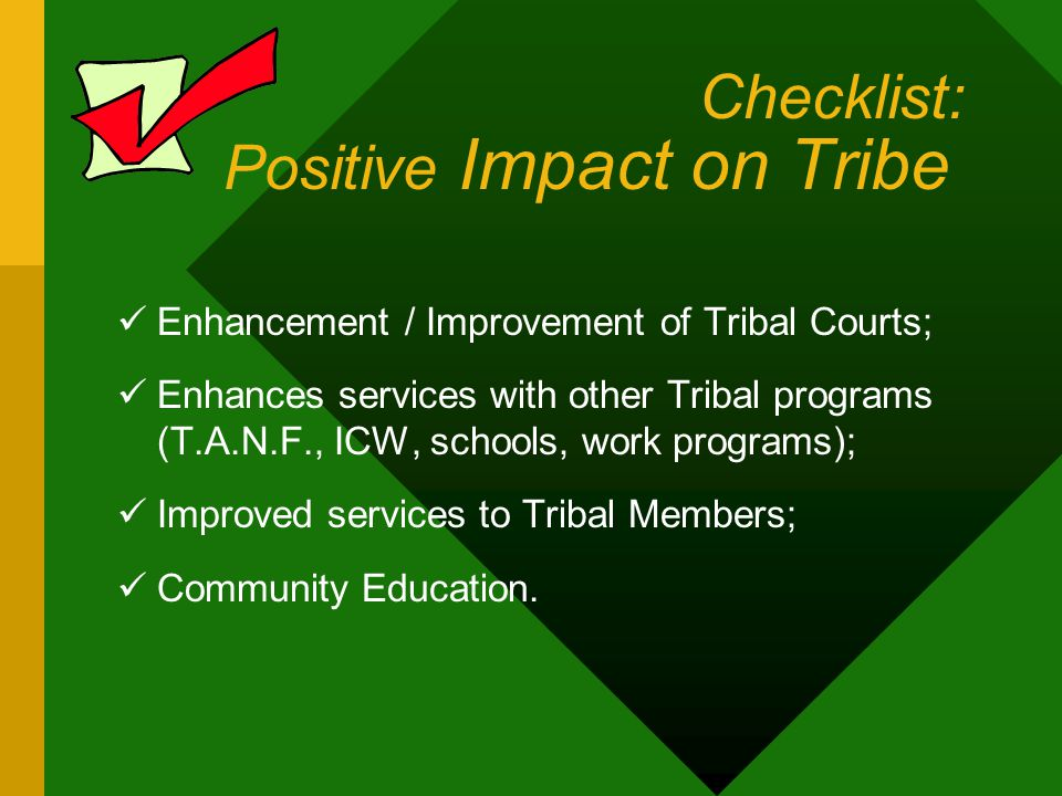 Checklist: Infrastructure How will a new child support program affect our Tribal Infrastructure.