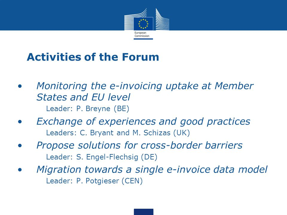 Activities of the Forum Monitoring the e-invoicing uptake at Member States and EU level Leader: P.