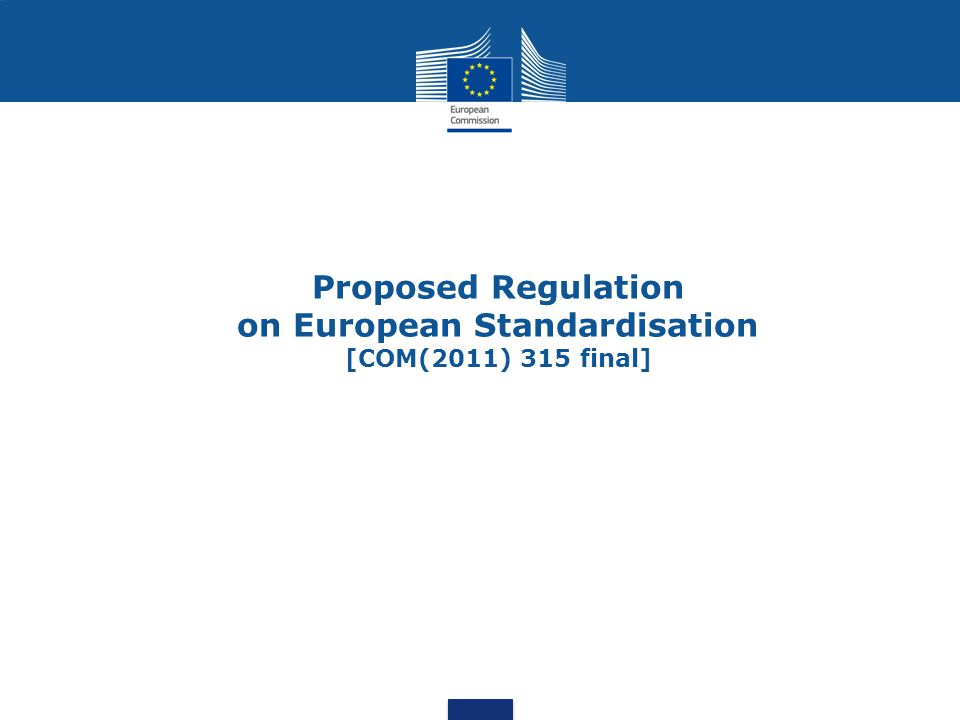 Proposed Regulation on European Standardisation [COM(2011) 315 final]