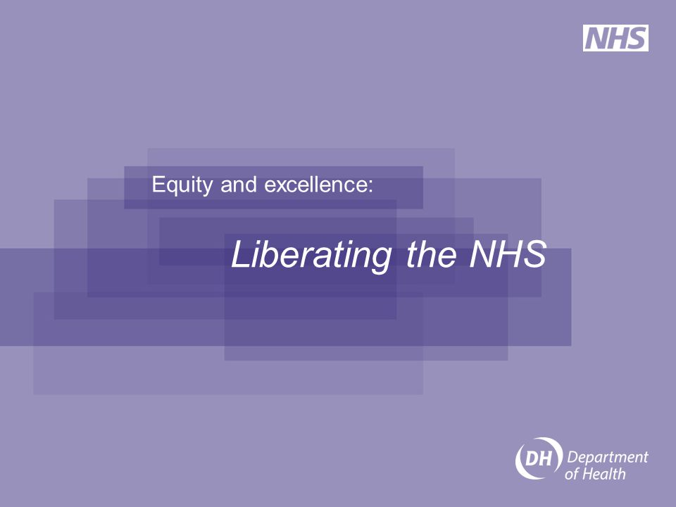 Equity and excellence: Liberating the NHS