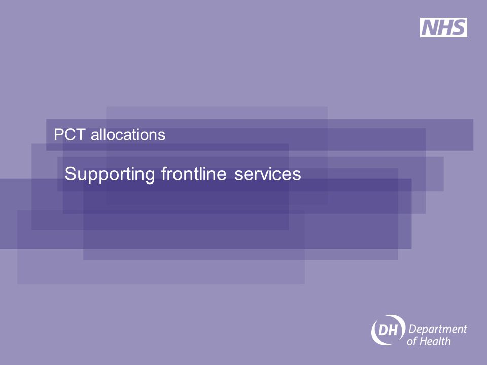 PCT allocations Supporting frontline services