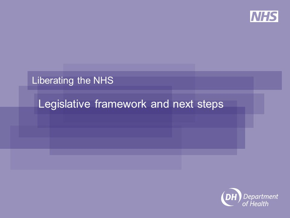 Liberating the NHS Legislative framework and next steps