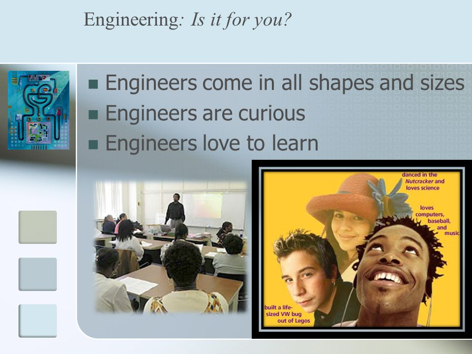 Engineering: Is it for you.