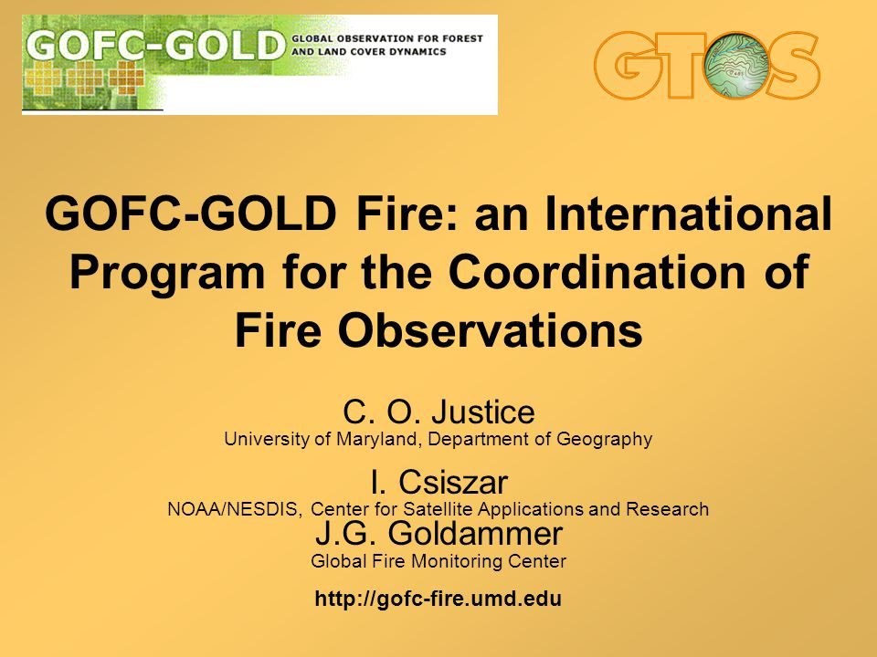 GOFC-GOLD Fire: an International Program for the Coordination of Fire Observations C.
