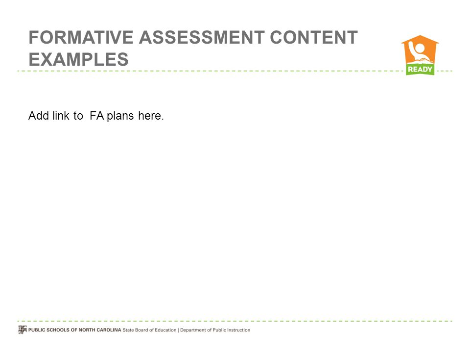 FORMATIVE ASSESSMENT CONTENT EXAMPLES Add link to FA plans here.