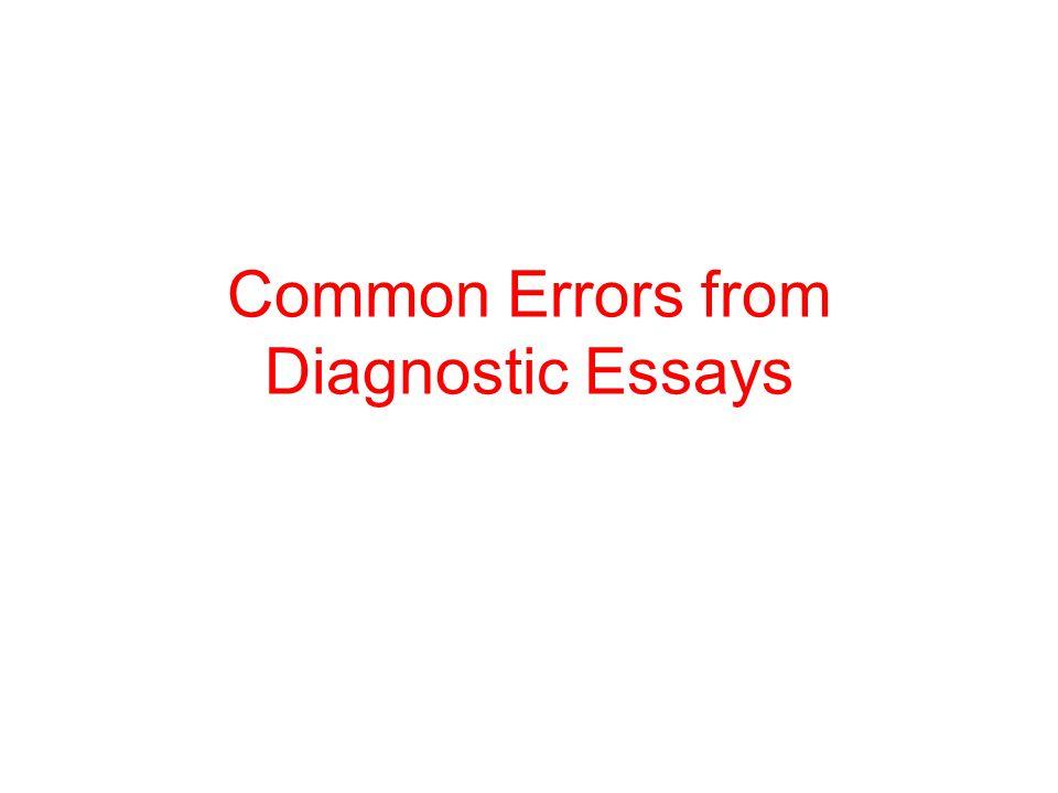 common errors from diagnostic essays tenses present perfect  1 common errors from diagnostic essays