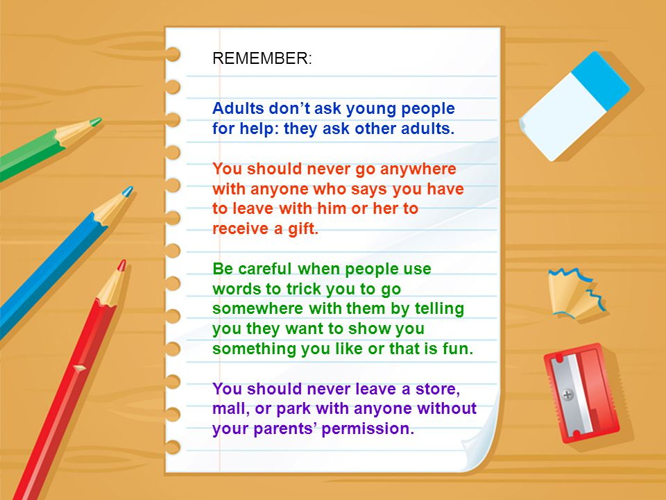 REMEMBER: Adults don't ask young people for help: they ask other adults.