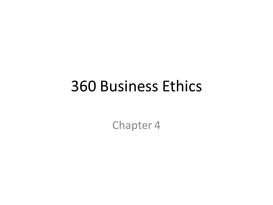 360 Business Ethics Chapter 4
