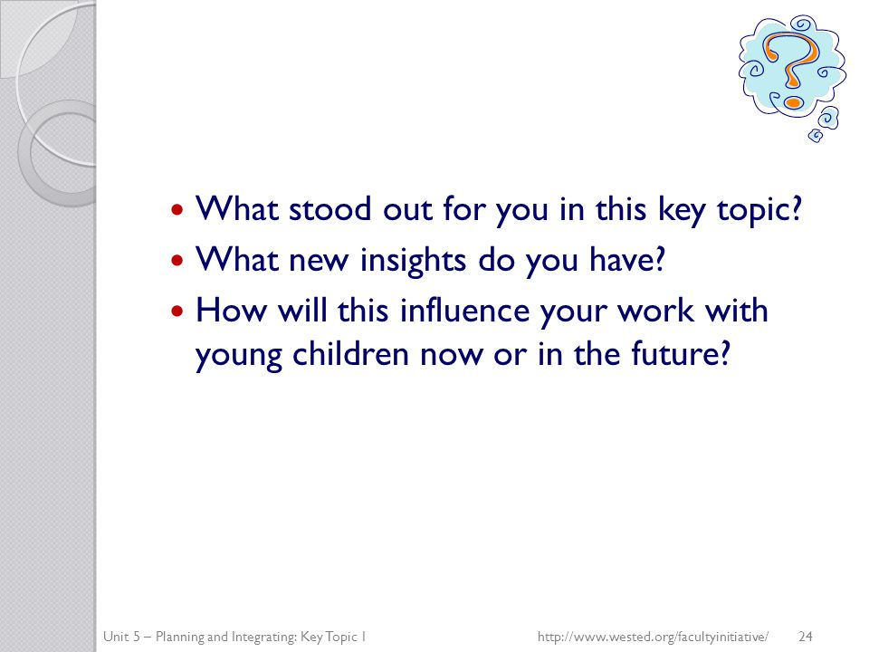 What stood out for you in this key topic. What new insights do you have.