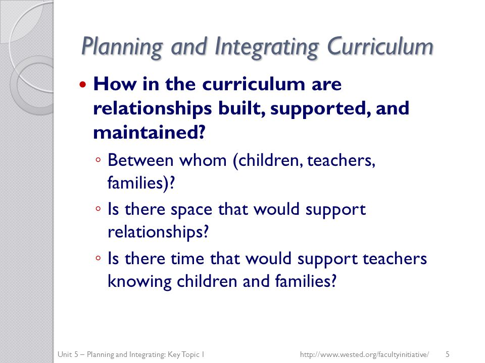 Planning and Integrating Curriculum Do opportunities for learning occur in the context of play.