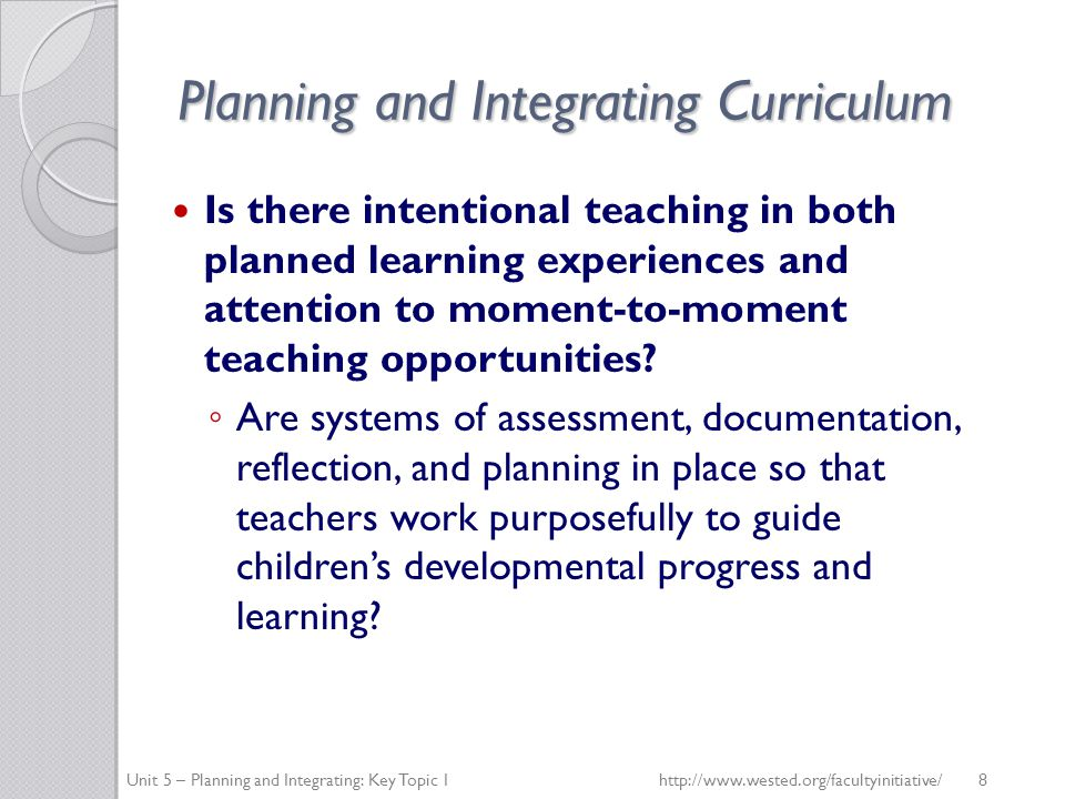 Planning and Integrating Curriculum The California Preschool Curriculum Framework, Volume 2 addresses the learning and development domains of: Performing and visual arts Physical development Health Unit 5 – Planning and Integrating: Key Topic 1 http://www.wested.org/facultyinitiative/ 19