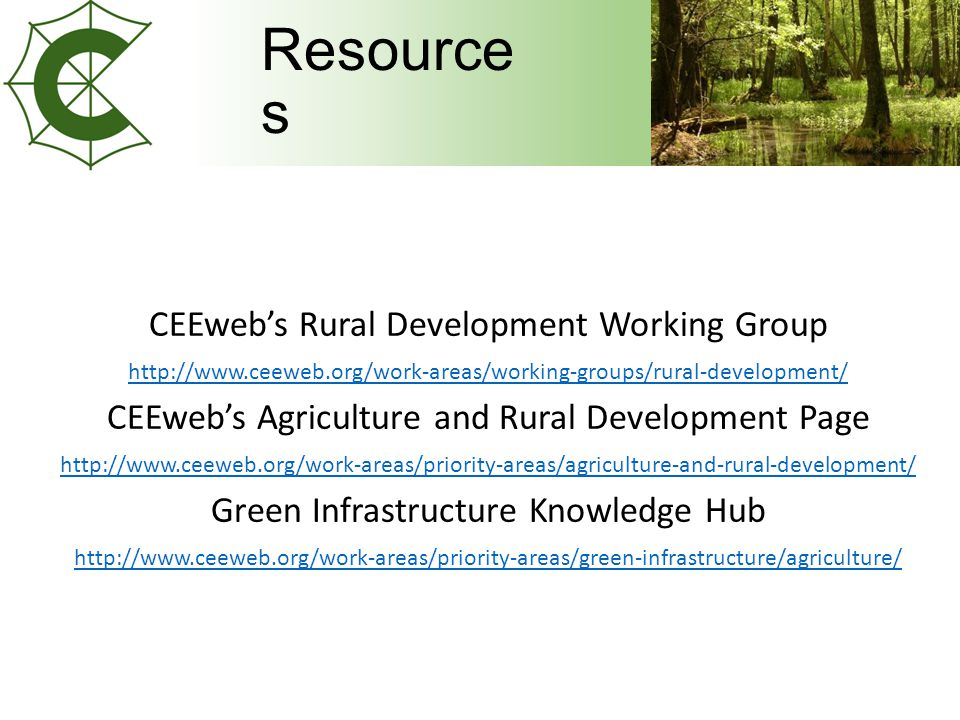 Resource s CEEweb's Rural Development Working Group   CEEweb's Agriculture and Rural Development Page   Green Infrastructure Knowledge Hub