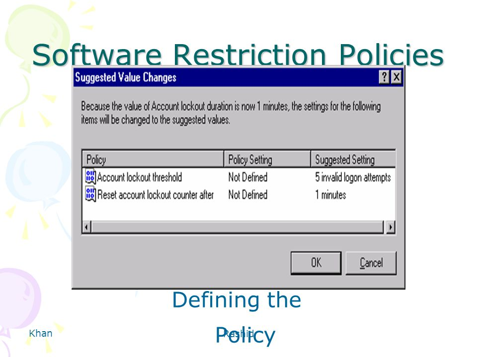 Khan Rashid Software Restriction Policies Defining the Policy