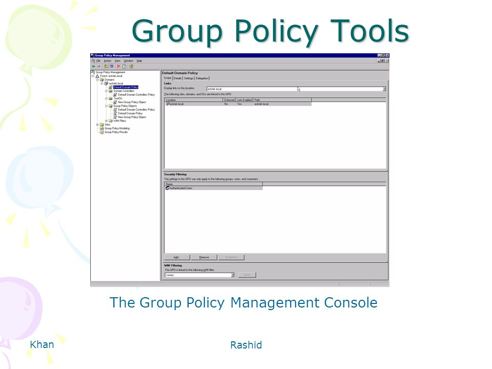Khan Rashid Group Policy Tools The Group Policy Management Console