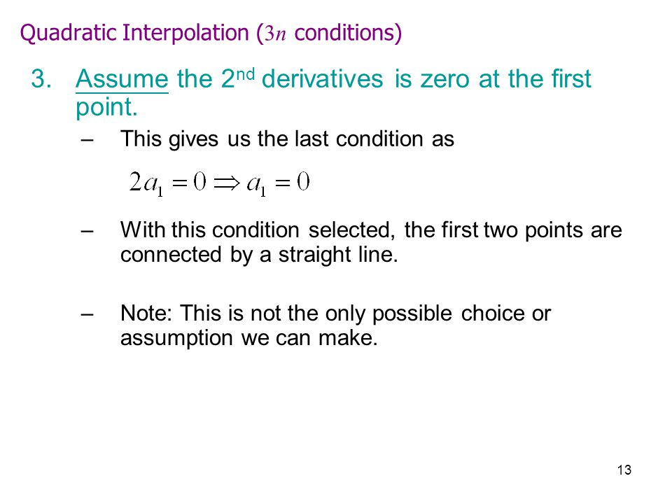13 3.Assume the 2 nd derivatives is zero at the first point.