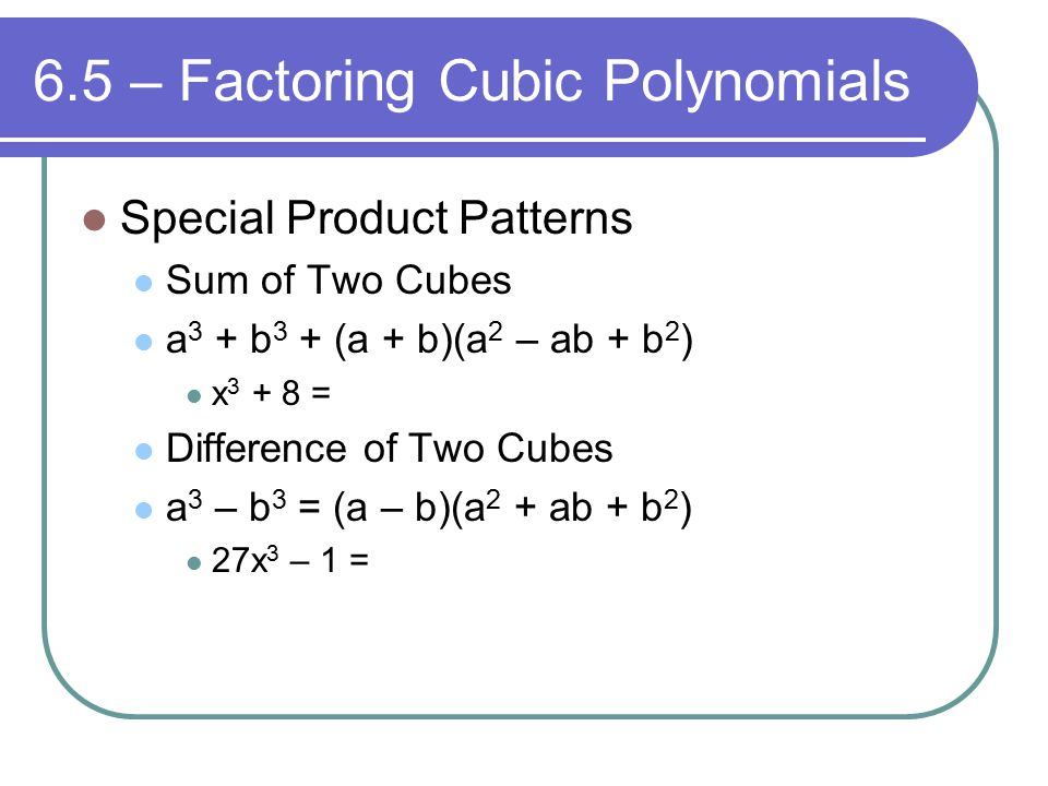 Worksheets Factoring Cubic Polynomials Worksheet chapter 6 polynomials and polynomial functions 5 factoring cubic special product patterns sum of two cubes a 3 b