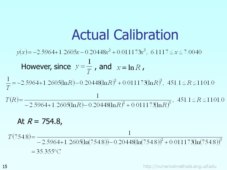 Actual Calibration However, since, and, At R = 754.8,