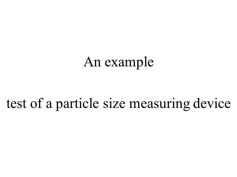 An example test of a particle size measuring device
