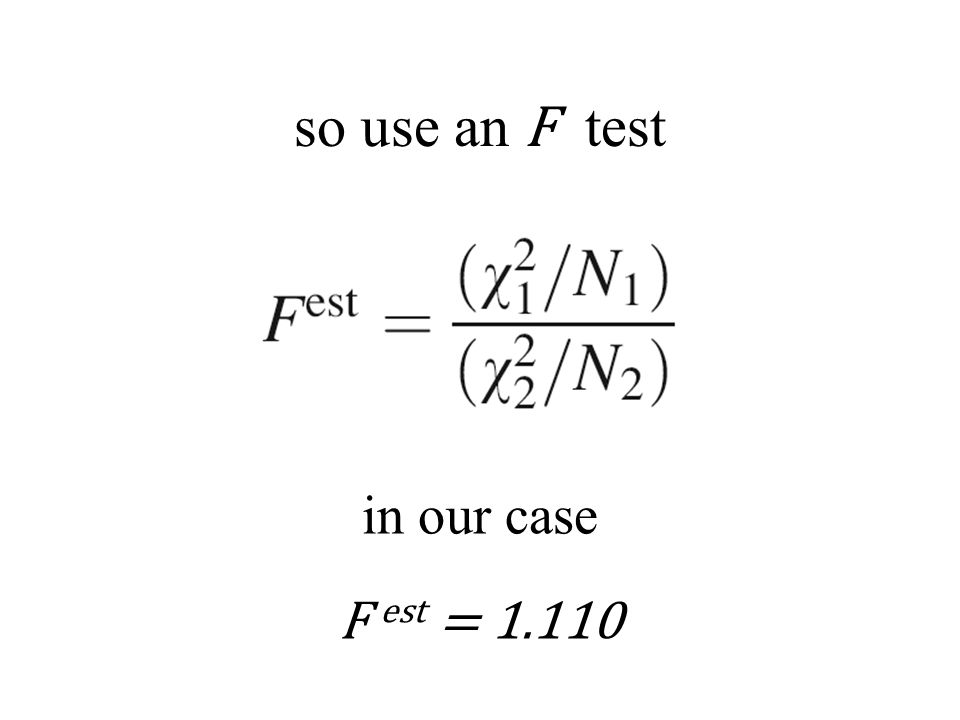 so use an F test in our case F est = 1.110