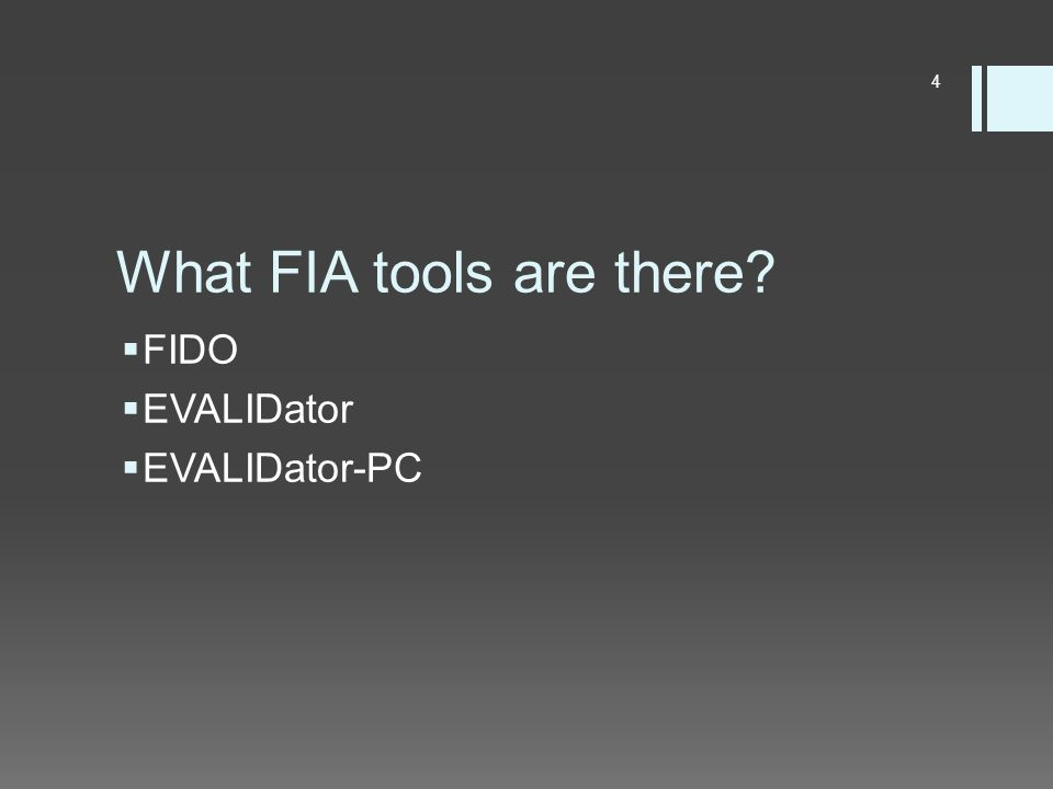What FIA tools are there  FIDO  EVALIDator  EVALIDator-PC 4